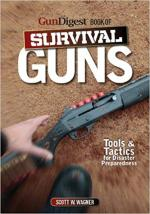 The Gun Digest Book of Survival Guns: Tools & Tactics for Survival Preparedness - Scott W. Wagner [ENG] [PDF]