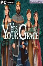 Yes, Your Grace [v.1.0.3] *2020* [MULTI-PL] [REPACK R69] [EXE]