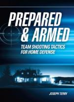 Prepared and Armed: Team Shooting Tactics for Home Defense - Joseph Terry [ENG] [PDF]